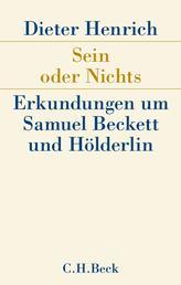 Sein oder Nichts - Erkundungen um Samuel Beckett und Hölderlin