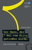 Hartmut Grawe: Der Mann, der 7 Mal vom Blitz getroffen wurde ★★★★★