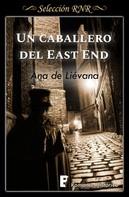 Ana de Liévana: Un caballero de East End