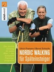 Nordic Walking für Späteinsteiger - Praktische Übungen für einen leichten Einstieg in jedem Alter