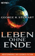 George R. Stewart: Leben ohne Ende ★★★★