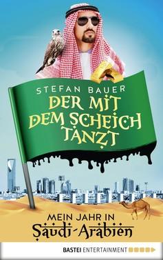 Stefan Bauer: Der mit dem Scheich tanzt ★★★★★