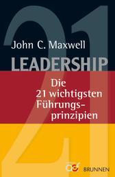 Leadership - Die 21 wichtigsten Führungsprinzipien