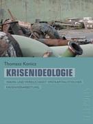 Tomasz Konicz: Krisenideologie (Telepolis)