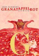 Ines Schmidt: Granatapfelrot ★★★