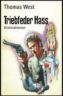 Thomas West: Triebfeder Hass