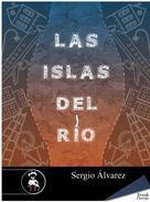 Sergio Álvarez: Las islas del río