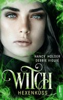 Nancy Holder: Witch - Hexenkuss ★★★