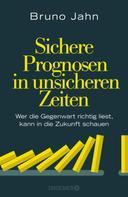 Bruno Jahn: Sichere Prognosen in unsicheren Zeiten ★★★★★