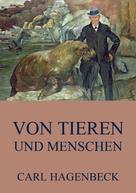 Carl Hagenbeck: Von Tieren und Menschen ★★★★