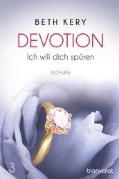 Devotion 3 - Ich will dich spüren - Roman
