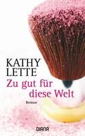 Kathy Lette: Zu gut für diese Welt ★★