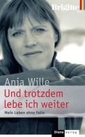 Anja Wille: Und trotzdem lebe ich weiter ★★★★★