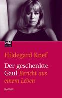Hildegard Knef: Der geschenkte Gaul ★★★★