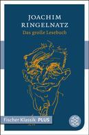 Joachim Ringelnatz: Das große Lesebuch ★★★★★