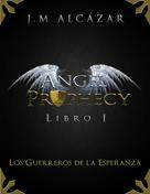 J.M Alcázar: Angel Prophecy