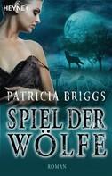 Patricia Briggs: Spiel der Wölfe ★★★★★