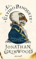 Jonathan Grimwood: El último banquete