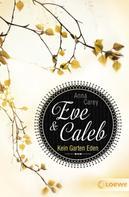 Anna Carey: Eve & Caleb 3 - Kein Garten Eden ★★★★