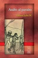 Tatiana Lobo: Asalto al paraíso