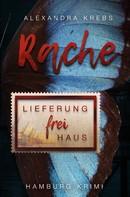 Alexandra Krebs: Rache - Lieferung frei Haus ★★★★★