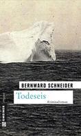 Bernward Schneider: Todeseis ★★★★