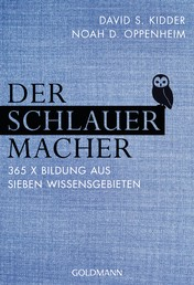 Der SchlauerMacher - 365 x Bildung aus sieben Wissensgebieten