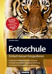 Fotoschule - Einfach besser fotografieren