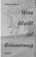 Katharina Kraemer: Was bleibt ist Erinnerung