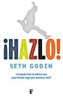 Seth Godin: ¡Hazlo!