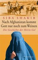 Siba Shakib: Nach Afghanistan kommt Gott nur noch zum Weinen ★★★★★