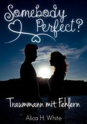Somebody Perfect? - Traummann mit Fehlern (Liebesroman)