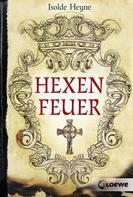 Isolde Heyne: Hexenfeuer ★★★★