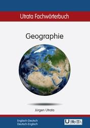 Utrata Fachwörterbuch: Geographie Englisch-Deutsch - Englisch-Deutsch / Deutsch-Englisch