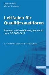 Leitfaden für Qualitätsauditoren - Planung und Durchführung von Audits nach ISO 9001:2008