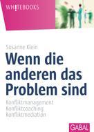 Susanne Klein: Wenn die anderen das Problem sind