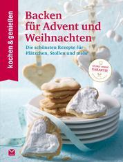 K&G - Backen für Advent und Weihnachten - Die schönsten Rezepte für Plätzchen, Stollen und mehr