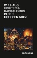 Wolfgang Fritz Haug: Hightech-Kapitalismus in der großen Krise