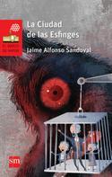 Jaime Alfonso Sandoval: La Ciudad de las Esfinges