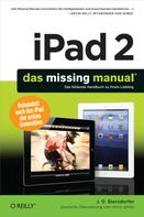 J.D. Biersdorfer: iPad 2: Das Missing Manual