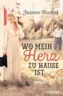 Joanne Bischof: Wo mein Herz zu Hause ist ★★★★★