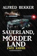 Alfred Bekker: Sauerland, Mörderland: Zwei Krimis ★★★★