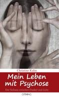 Christine Kuhn: Mein Leben mit Psychose ★★★★