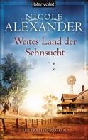 Nicole Alexander: Weites Land der Sehnsucht ★★★★