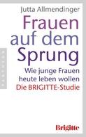Jutta Allmendinger: Frauen auf dem Sprung
