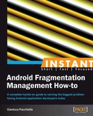 Gianluca Pacchiella: Instant Android Fragmentation Management How-to