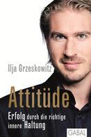 Ilja Grzeskowitz: Attitüde ★★★