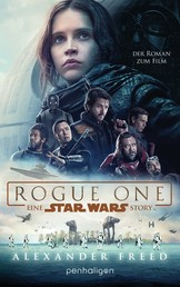 Star Wars™ - Rogue One - Der Roman zum Film