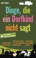 Wilhelm Heyne Verlag: Dinge, die ein Dorfkind nicht sagt ★★