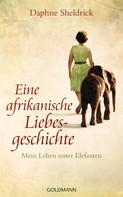 Dame Daphne Sheldrick: Eine afrikanische Liebesgeschichte ★★★★